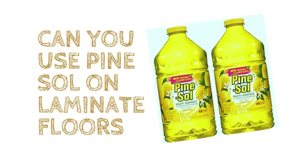 Can You Use Pine Sol Laminate Floors Tilen Space