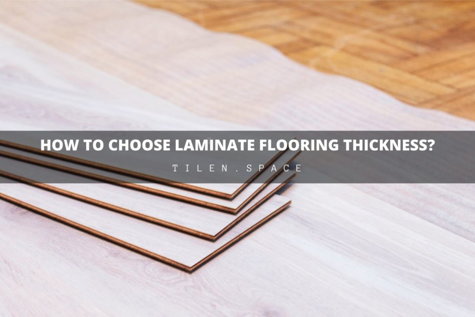 How to Choose correct Laminate Flooring Thickness