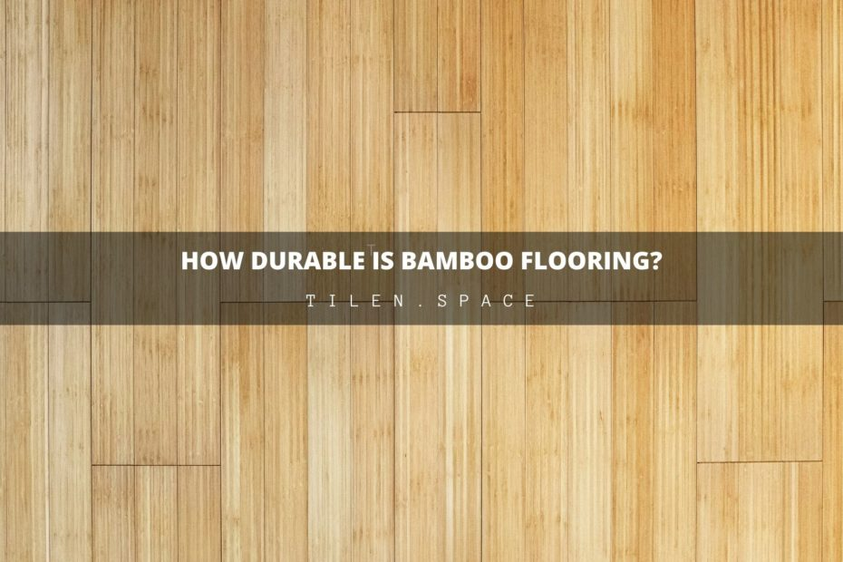 How durable is bamboo flooring